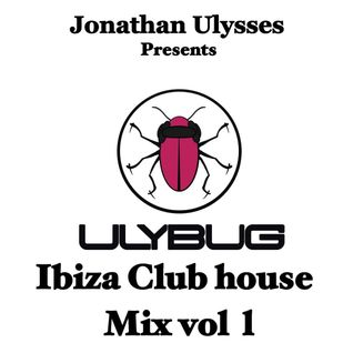 Jonathan Ulysses Presents Ulybug Ibiza Club House Mix 2016 Volume   1
