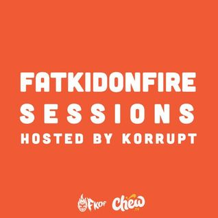 FatKidOnFire Sessions Volume 15 (hosted by Korrupt) - celebrating 5 Years of FKOF