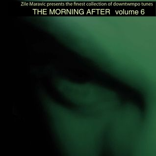 The Morning After volume 6 compiled by Zile Maravic
