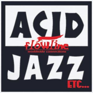 FLOWLINE - 05/16 - ACID JAZZ etc...