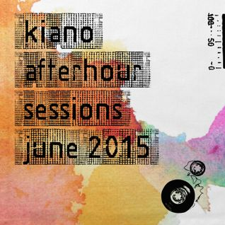 Afterhour Sessions June 2015 / Kiano
