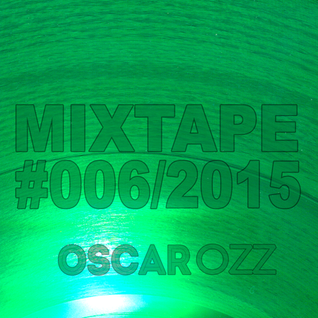 Oscar OZZ - Mixtape 006 / 2015