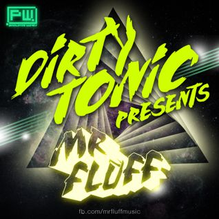 Mr. Fluff - Dirty Tonic #2
