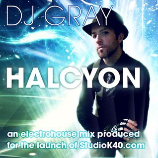 Halcyon - A Progressive ElectroHouse/Trance DJ Mix