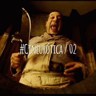 Cineurótica 02 (02 agosto 14)