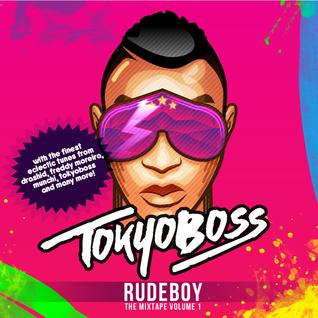 TokyoBoss - RudeBoy Volume 1