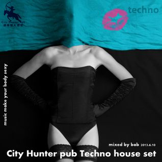 City Hunter pub Techno house set 2013-06-10 Mixed by BOB