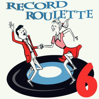 RECORD ROULETTE!! #6