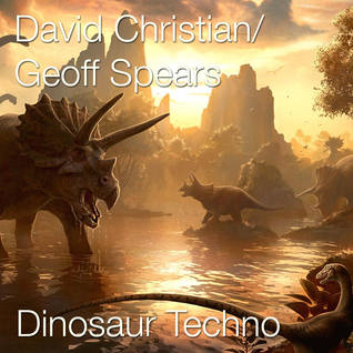 David Christian & Geoff Spears - Dinosaur Techno