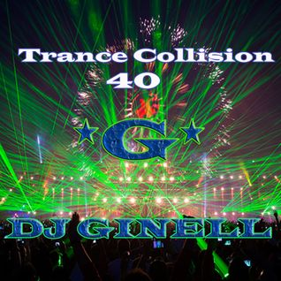 Trance Collision Session 40 Mixed by DJ Ginell