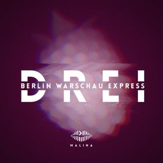 Malina Berlin Warschau Express DREI