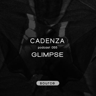 Cadenza Podcast | 055 - Glimpse (Source)
