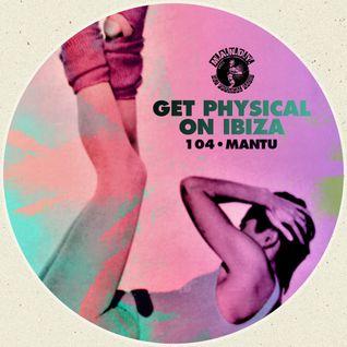 M.A.N.D.Y. Presents Get Physical On Ibiza mixed by MANTU