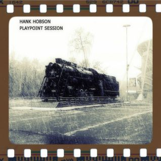 Hank Hobson - Playpoint Session