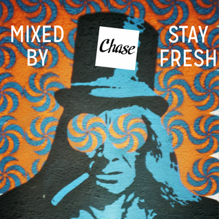 Chase - Mixed by Stay Fresh Hip Hop Adventures