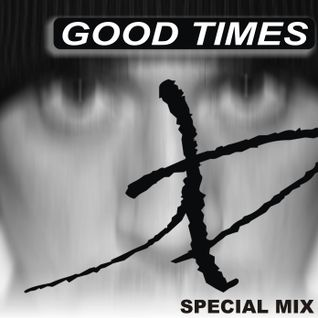 Good Times ( Special Mix)