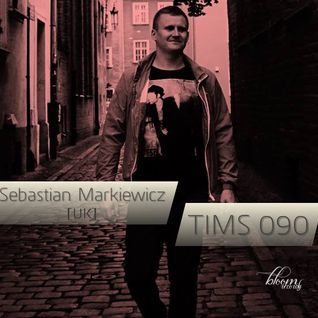 TIMS 090 - Sebastian Markiewicz Guest Mix for Underground Bloom Records