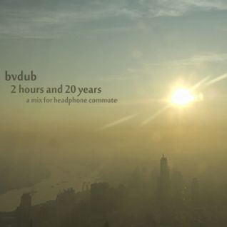 bvdub – 2 hours and 20 years