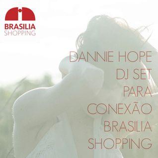 Conexão Brasilia Shopping Djset por Dannie Hope