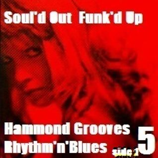 Soul'd Out Funk'd Up Hammond Grooves Rhythm'n'Blues -Pt 5- Side 1