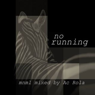 [No Running] minimal tech house mixed by Ac Rola ...ENJOY IT !!!!