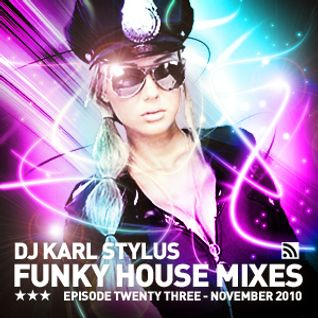 Karl Stylus - House Sessions (Episode 23)