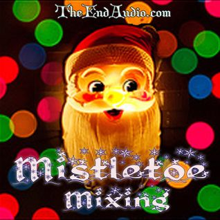 Mistletoe Mixing by The End Audio