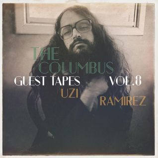 THE COLUMBUS GUEST TAPES VOL. 8- UZI RAMIREZ
