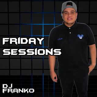 Dj Frank0 - Friday Sessions Episode # 018