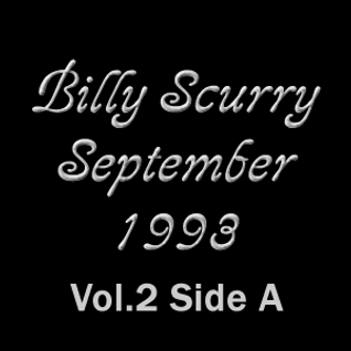 Billy Scurry September 1993 Vol 2 Side A
