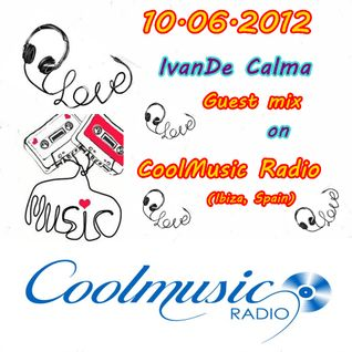 IvanDe Calma - Guest Mix @CoolMusicRadio (Ibiza, Spain)[10.06.12]