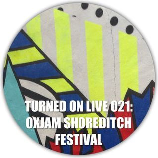 Turned On Live 021: Oxjam Shoreditch Festival