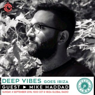 Deep Vibes - Guest MIKE HADDAD - 04.09.2016