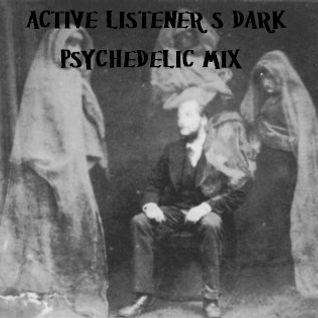 Active Listener's Dark Psychedelic Mix