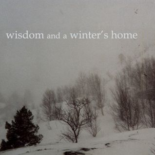 Wisdom and a Winter's Home