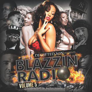 DJ GIFTED SoN - Blazzin Radio Volume 5 (Full Mixx)