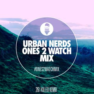 I Killed Kenny - Urban Nerds #Ones2Watch Mix