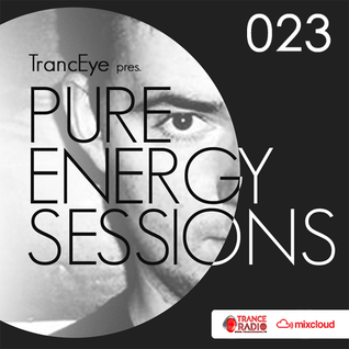 TrancEye pres. Pure Energy Sessions (Episode 023)
