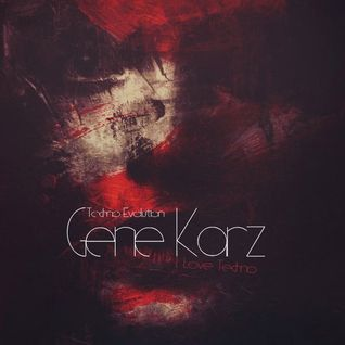 Gene Karz - dj set - Techno Evolution - I Love Techno - 2013-12