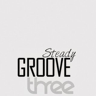 Steady Groove 3
