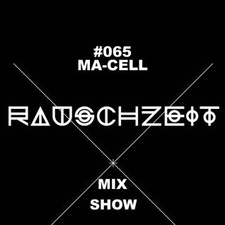 #065 Ma-Cell - Rauschzeit Mix Show