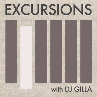 Excursions Radio Show #7 with DJ Gilla - May 2012