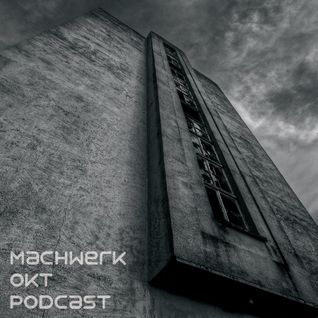 Monktec - Machwerk Oktober Podcast