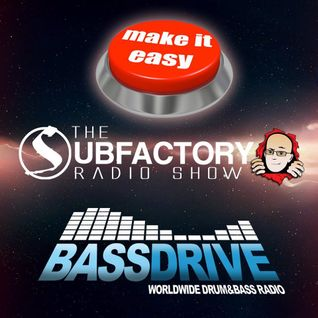 DJ Spim Presents: The Subfactory Radio Show - Make it Easy