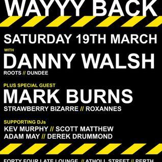 Danny Walsh @ Waaayyyy Back 19-03-16
