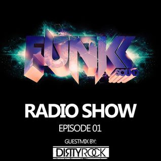 The Funkk Sound Radio Show Episode 01 feat. Dirtyrock