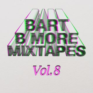 Bart B More Mixtapes Vol. 8