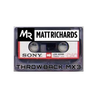 THROWBACK MX3 | @DJMATTRICHARDS