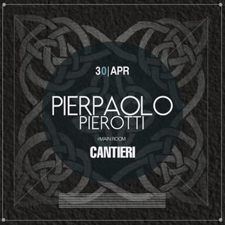 Pierpaolo-Pierotti CANTIERI #30/04/14 [mixshow//mainroom]