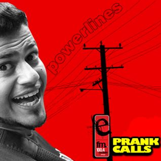 Power Lines - E FM Prank Call